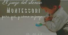 Hoy quiero hablar de un juego genial: El juego del Silencio . El juego del silencio, es un juego Montessori , pensado para que el ...
