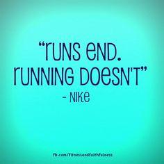 Runs end. Running doesn't.