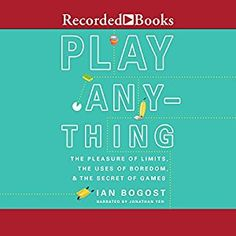 Amazon.com: Play Anything: The Pleasure of Limits, the Uses of Boredom, and the Secret of Games (Audible Audio Edition): Ian Bogost, Jonathan Yen, Recorded Books: Books