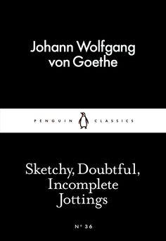 Sketchy Doubtful Incomplete Jottings by Johann Wolfgang Von Goethe Paperback B for sale online Victorian London, Penguin Classics, Penguin Random House, Penguin Books, Latest Books, New Series, Nonfiction Books, Penguins, Candid