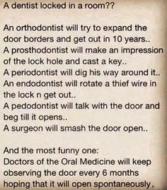 A dentist locked in a room??