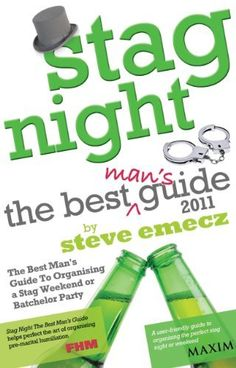 Read Book Stag Night 2011 The Best Mans Guide to Organising Stag Weekends and Batchelor Parties Author Steve Emecz, Wedding Advice, Wedding Fun, Wedding Ideas, Party Food Themes, Party Ideas, Brian Grazer, Stag And Hen, Books A Million, Hens Night