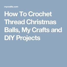 How To Crochet Thread Christmas Balls, My Crafts and DIY Projects