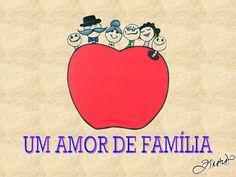 Um amor de família é....?