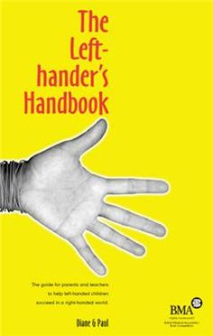 The guide for parents and teachers to help left-handed children succeed in a right-handed world.
