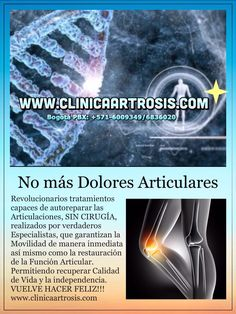 Lo ultimo en tecnología de avanzada contra la artrosis. Clínica de Artrosis y Osteoporosis www.clinicaartrosis.com PBX: +571-6836020, Teléfono Movil: +57-3142448344 en Bogotá - Colombia. #tratamientosartrosis #artrosissincirugia #medicinaregenerativa #artrosis #clinicaartrosis #clinicaosteoporosis #artrosiscolombia