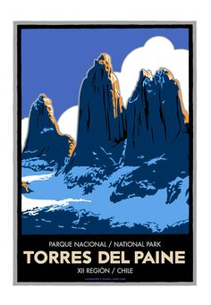 National Park Torres del Paine by JotaLillo Ilustrator Parc National, National Parks, Torres Del Paine National Park, South America Destinations, Tourism Poster, Travel Ads, Travel Illustration, Vintage Travel Posters, Patagonia