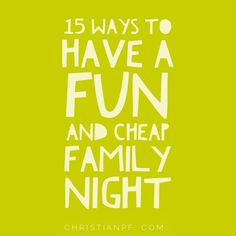Need some ideas for a cheap and fun family night?  The kids will actually enjoy these too!