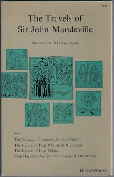 """""""The Travels Of Sir John Mandeville with three narratives in illustration of it: The Voyages of Johannesde Plano Carpini, The Journal of Friar William de Rubruquis, The Journal of Friar Odoric"""", Sir John Mandeville"""