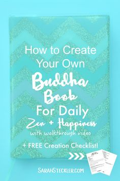 How to Create a Buddha Book For Daily Zen + Happiness | Having a place to keep quotes, inspiration, and reminders can be a great way to nourish your mind and bring you back to a state of peace when you need it. I'm showing you how I created my own Buddha Book along with a FREE Checklist to walk you through the process!