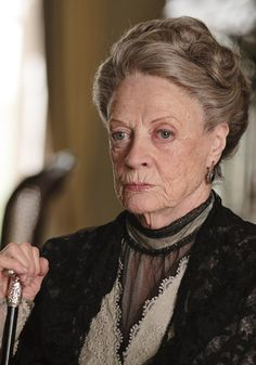 "Lady Grantham, the Dowager Countess  ""Of course it would happen to a foreigner. No Englishman would dream of dying in someone else's house."""