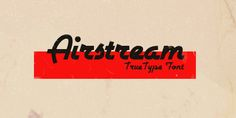 Airstream -  40 Free Fonts Ideal For Retro And Vintage Designs