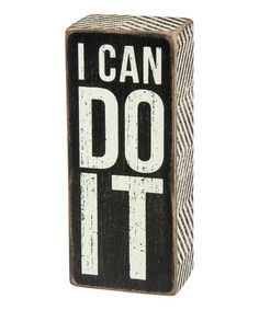 Look what I found on #zulily! 'I Can Do It' Box Sign #zulilyfinds