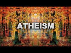 """What Is Atheism? Why Do Atheists Believe That There Is No God?"" - VIDEO - http://holesinthefoam.us/what-is-atheism-why-do-atheists-believe-that-there-is-no-god/"
