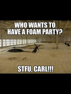 Foam party Army Jokes, Military Jokes, Army Humor, Funny Images, Funny Pictures, Dankest Memes, Cod Memes, Truck Memes, Twisted Humor