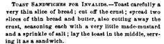 Toast Sandwiches for Invalids  Godey's Magazine, Volumes 62-63  pg 267
