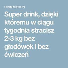Super drink, dzięki któremu w ciągu tygodnia stracisz 2-3 kg bez głodówek i bez ćwiczeń