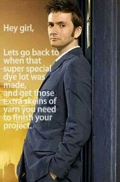 Hey girl || David Tenant @Rose Pendleton Davis   This kind of talk could make -even me- a Dr. Who fangirl.