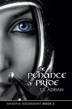 The Penance of Pride T.S. Adrian (Shadyia Ascendant, #2) Publication date: March 31st 2017 Genres: Adult, Fantasy