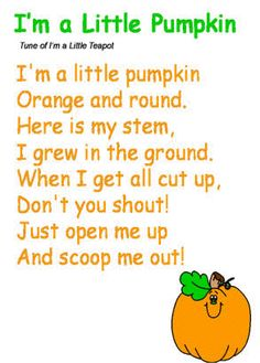I'm a Little Pumpkin Poem- I like this to go with the pumpkin unit I have planned for next year. Preschool Music, Fall Preschool, Preschool Activities, Halloween Songs Preschool, Halloween Songs For Toddlers, Halloween Quotes, Pumpkin Preschool Crafts, Halloween Nursery Rhymes, Thanksgiving Songs For Kids