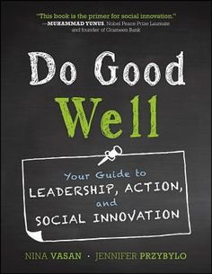 Do Good Well: Your Guide to Leadership, Action, and Social Innovation #socialcauses #leadership #innovation