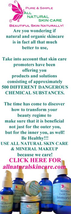 CLICK HER FOR ALL NATURAL SKIN CARE & MINERAL MAKEUP!  http://www.allnaturalskincare.com/