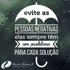 Evite pessoas negativas e tenha uma linda segunda-feira!