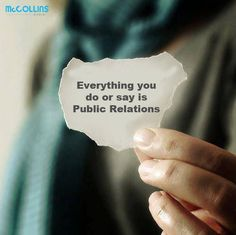 Every thing you do or say is public relations. Everyone is in PR.look the part, act the part, know your business. Remember, your reputation is everything. Public Relations Major, Public Speaking Tips, Communication Quotes, Communication Skills, Marketing And Advertising, Social Media Marketing, Event Marketing, Digital Marketing, Mobile Marketing