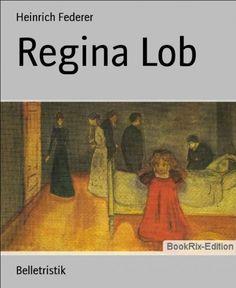 Regina Lob von Heinrich Federer, http://www.amazon.de/dp/B00CR9NCVG/ref=cm_sw_r_pi_dp_iLzbvb1FB6BMM