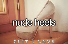 The little things...like a nude pair of heels :)