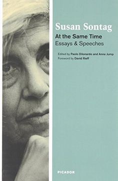 At the Same Time: Essays and Speeches by Susan Sontag http://www.amazon.com/dp/0312426712/ref=cm_sw_r_pi_dp_ypYGwb0F42MMB