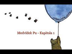 Medvídek Pú - kapitola 1 (pohádka, mluvené slovo) autor A. A. Milne - YouTube Youtube, Songs, Videos, Music, Movies, Movie Posters, Author, Films, Film Poster