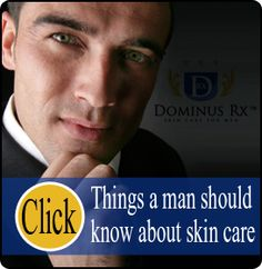 VERY IMPORTANT things a man should know about skin care