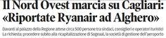 """SCRIVOQUANDOVOGLIO: IL NORD OVEST MARCIA SU CAGLIARI """"RIPORTATE RYANAI..."""