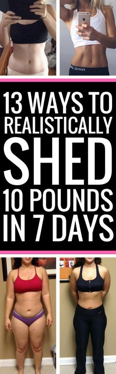 13 ways to realistically lose 10 pounds in 7 days.
