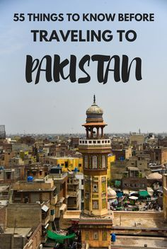 Traveling to Pakistan isn't an easy place to travel to. That's why I have compiled this list which will help you plan your trip to Pakistan beforehand.
