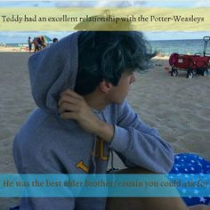 Harry Potter Next Generation Confessions - Teddy had an excellent relationship with the Potter-Weasley's. He was the best older brother/ cousin you could ask for