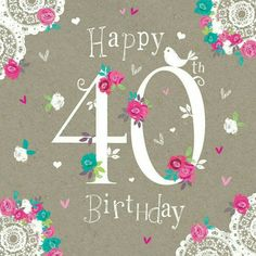 Jeannine Rundle Ad260a 40 Number Life Begins H28 Jpg Happy 40 Birthday Wishes
