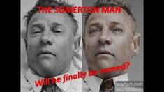 NEW TECHNOLOGY GIVES THE SOMERTON MAN A FACE