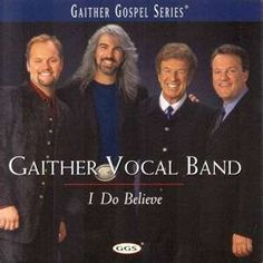 the Gaither Vocal Band----probably one of my favorite albums!!