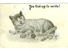 """Tangled Yarn - Bing Images cat knitting crocheting needlework """"Too Tied up to write!"""""""