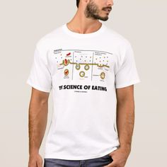 "The Science Of Eating (Endocytosis Biology Humor) T-Shirt #biology #attitude #cell #cellmembrane #scienceofeating #geek #humor #eating #cellbiology #funny #wordsandunwords Here's a tee featuring the various forms of endocytosis along with the caption ""The Science Of Eating""."