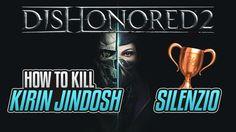 Dishonored 2 -  How to kill Kirin Jindosh - (Silence) - Guida Trofei / Obiettivi