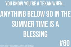 You know you're Texan when...