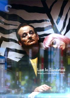 Lost in translation, Directed by Sofia Coppola