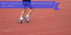 Piernas pesadas: simula la incomodidad de los últimos kilómetros de una carrera | Runfitners