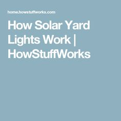 How Solar Yard Lights Work | HowStuffWorks