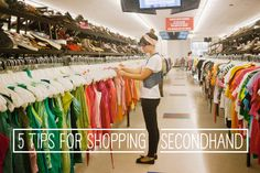 5 Tips for Shopping Secondhand: how to make thrift store shopping less overwhelming and time-consuming