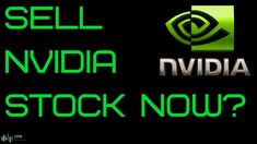 Sell Nvidia (NVDA) Stock Now? (Exclusive!!!)
