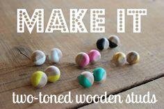 Stelabird: Make It DIY two-toned wooden stud earrings (using dowel ends) Wooden Earrings, Wooden Jewelry, Diy Earrings, Diy Necklace, Clay Jewelry, Stud Earrings, Craft Gifts, Diy Gifts, Jewelry Making Tutorials